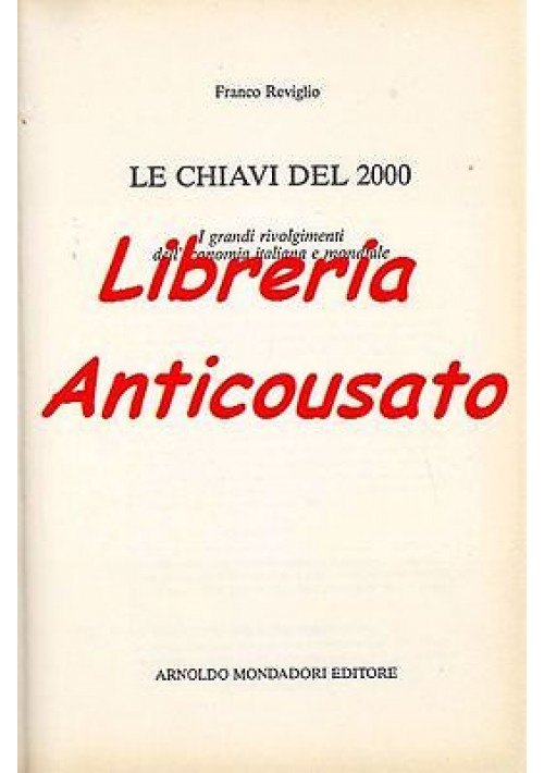 LE CHIAVI DEL 2000 Franco Reviglio I grandi rivolgimenti dell'economia italiana