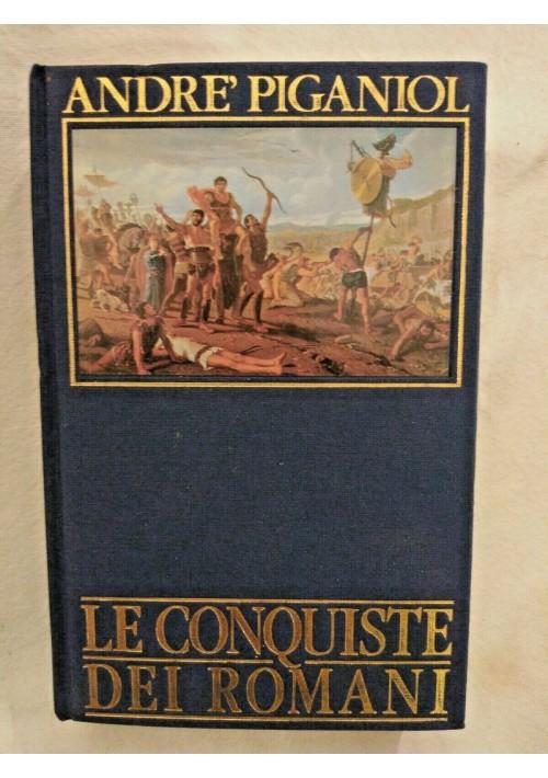 LE CONQUISTE DEI ROMANI di André Piganiol 1989 Mondadori libro storia sulle
