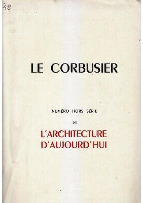 LE CORBUSIER - L'ARCHITECTURE D'AUJOUR'HUI avril 1948 numero hors serie
