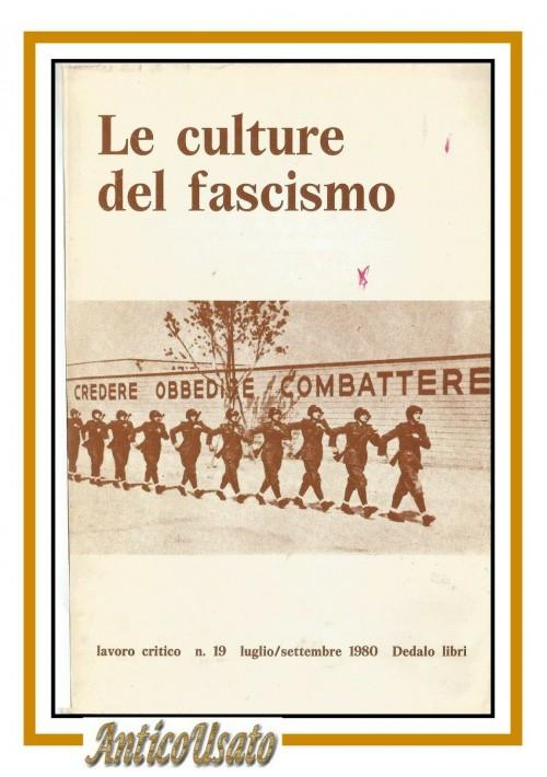 LE CULTURE DEL FASCISMO numero 19 di Lavoro Critico 1980 Dedalo libro