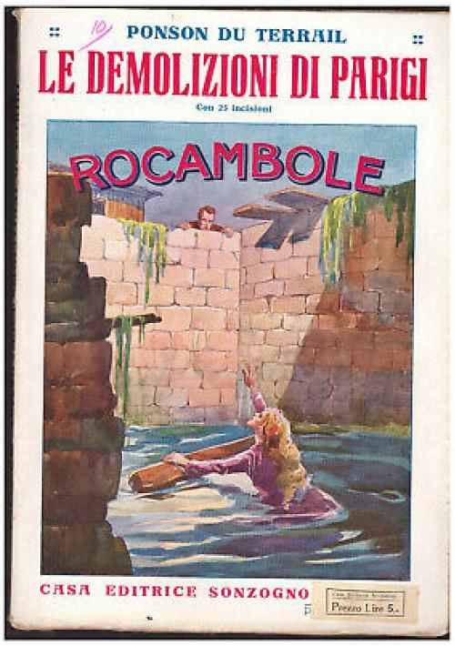 LE DEMOLIZIONI DI PARIGI ROCAMBOLE- Ponson Du Terrail anni '20 Sonzogno illustr