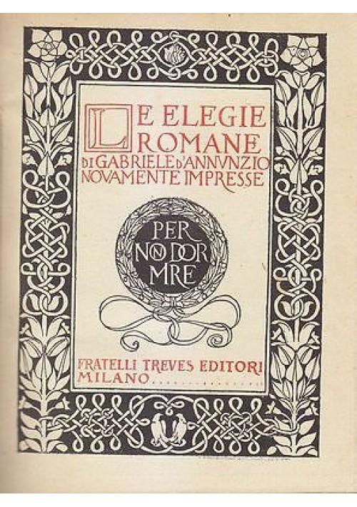LE ELEGIE ROMANE 1887 1891 di Gabriele d'Annunzio 1924 Fratelli Treves Editore