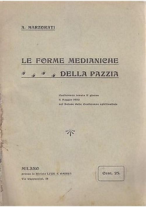 LE FORME MEDIANICHE DELLA PAZZIA di A. Marzorati 1902 Luce e Ombra conferenza
