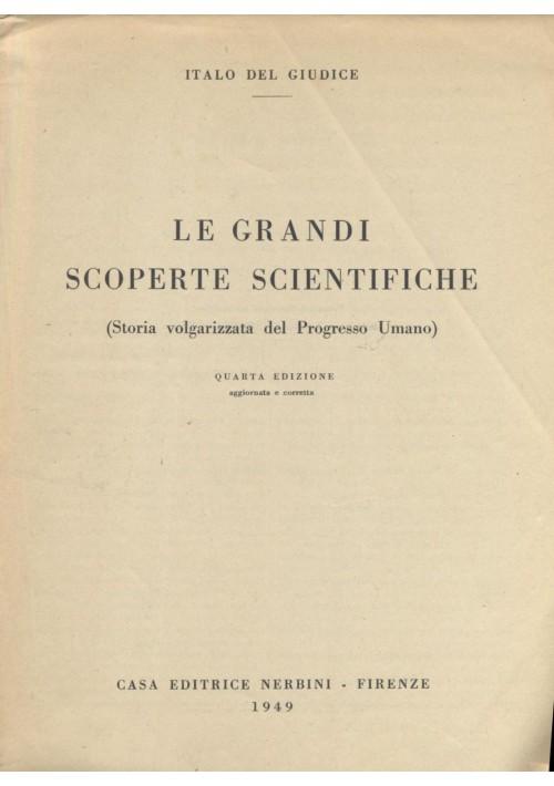 LE GRANDI SCOPERTE SCIENTIFICHE di Italo Del Giudice 1949 Nerbini ILLUSTRATO