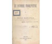 LE ISTORIE FIORENTINE di  Niccolò Machiavelli 1883 Casa Editrice Guigoni