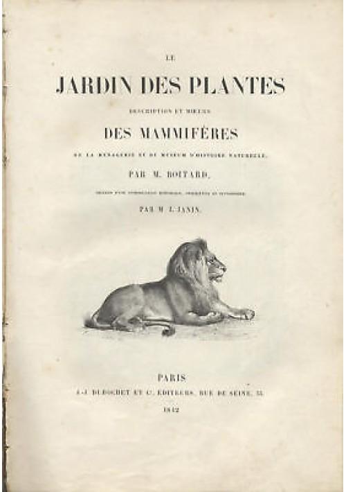 LE JARDIN DES PLANTES ILLUSTREE Boitard 1842 ORIGINALE description et moeurs des