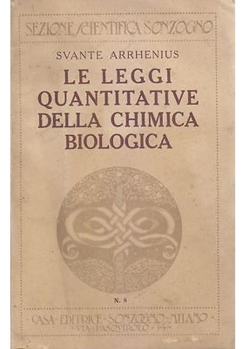 LE LEGGI QUANTITATIVE DELLA CHIMICA BIOLOGICA di Svante Arrhenius 1922 Sonzogno