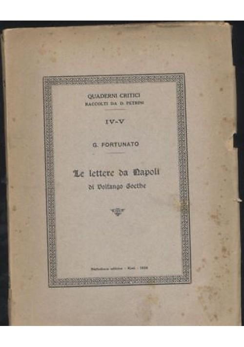 LE LETTERE DA NAPOLI DI VOLFANGO GOETHE di Giustino Fortunato 1928 con autografo