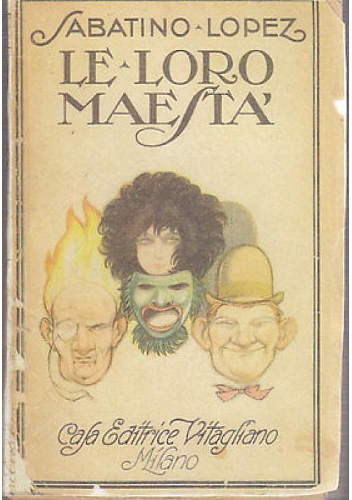LE LORO MAESTA' di Sabatino Lopez 1920  Vitagliano editore - teatro cinema