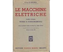 LE MACCHINE ELETTRICHE  PARTE I  TEORIA E FUNZIONAMENTO  Liwschitz 1963 Hoepli