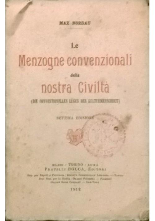 LE MENZOGNE CONVENZIONALI DELLA NOSTRA CIVILTà Max Nordau 1912 Bocca Editori