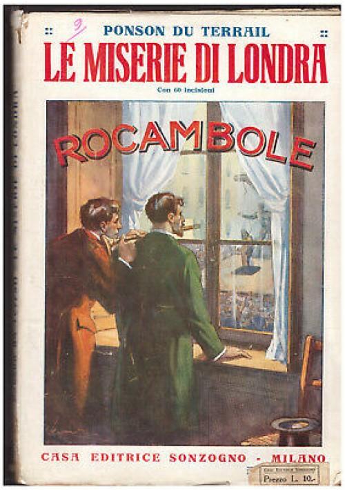 LE MISERIE DI LONDRA ROCAMBOLE Ponson Du Terrail anni '20 Sonzogno illustrato