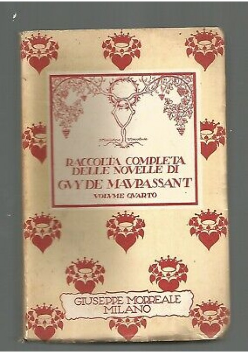 LE NOVELLE vol.4 di Guy De Maupassant Giuseppe Morreale 1927 ombrello Milon ecc.