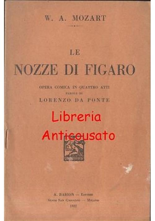 LE NOZZE DI FIGARO di W. A. Mozart  - 1932 libretto d'opera - A. Barion editore