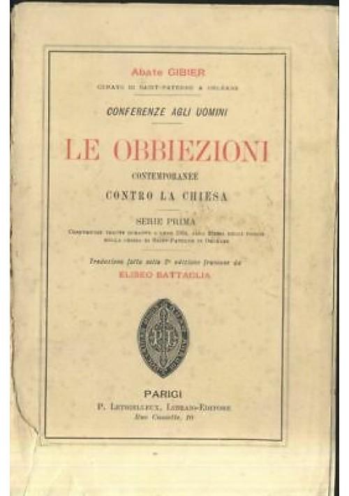 LE OBBIEZIONI CONTEMPORANEE CONTRO LA CHIESA serie prima Abate Gibier 1906