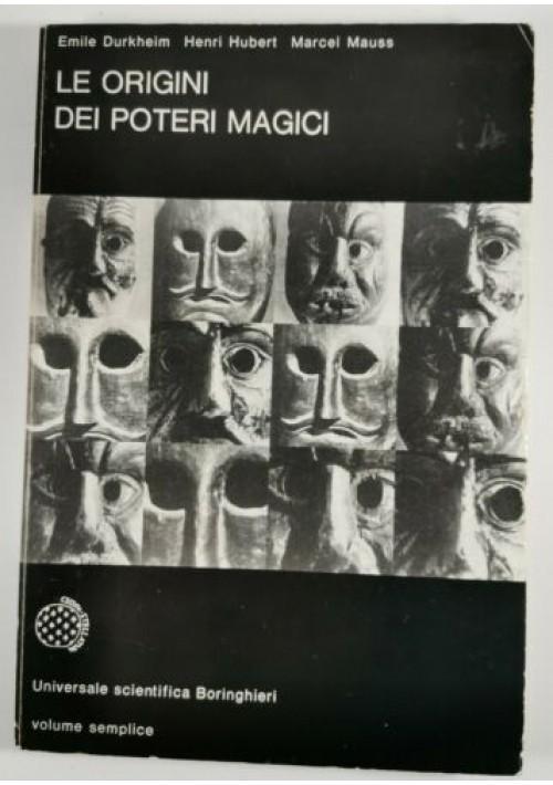 LE ORIGINI DEI POTERI MAGICI di Emile Durkheim Hubert Mauss - Boringhieri 1977