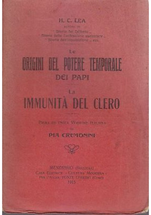 LE ORIGINI DEL POTERE TEMPORALE DEI PAPI  LA IMMUNITÀ DEL CLERO di H.C.Lea 1915