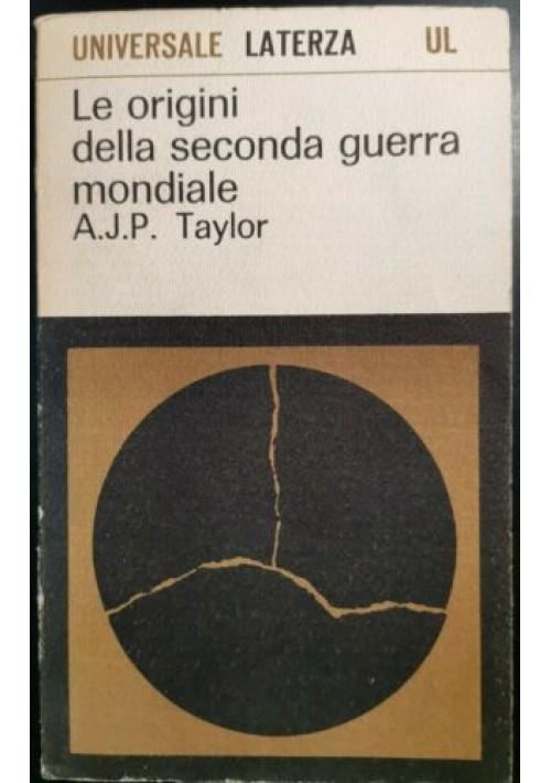 LE ORIGINI DELLA SECONDA GUERRA MONDIALE di Taylor 1964 Laterza