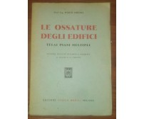 LE OSSATURE DEGLI EDIFICI telai piani multipli - Mario Baroni 1953 Hoepli *