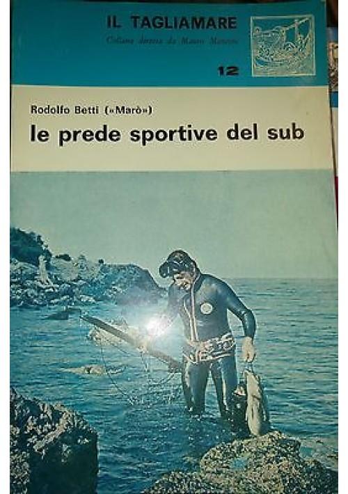 LE PREDE SPORTIVE DEL SUB di Rodolfo Betti - il tagliamare Nistri Licchi 1978