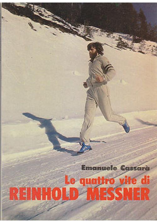 LE QUATTRO VITE DI REINHOLD MESSNER Emanuele Cassarà alpinismo 1981 Dall Oglio