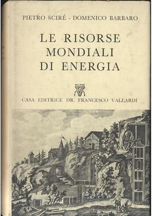 LE RISORSE MONDIALI DI ENERGIA di Scirè  Barbaro 1957 Vallardi collana il prisma