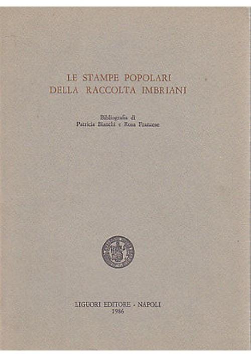 LE STAMPE POPOLARI DELLA RACCOLTA IMBRIANI - Liguori editore 1986