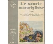 LE STORIE MARAVIGLIOSE fiabe narrate da Maria Tibaldi Chiesa 1951 UTET scala oro