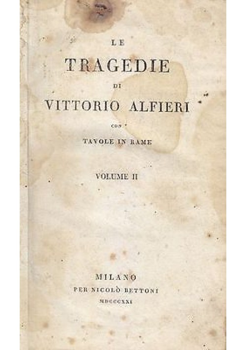 LE TRAGEDIE DI VITTORIO ALFIERI vol.II 1821 Agamennone Oreste Rosmunda Ottavia