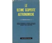 LE ULTIME SCOPERTE ASTRONOMICHE 1956 Aldo Martello Editore
