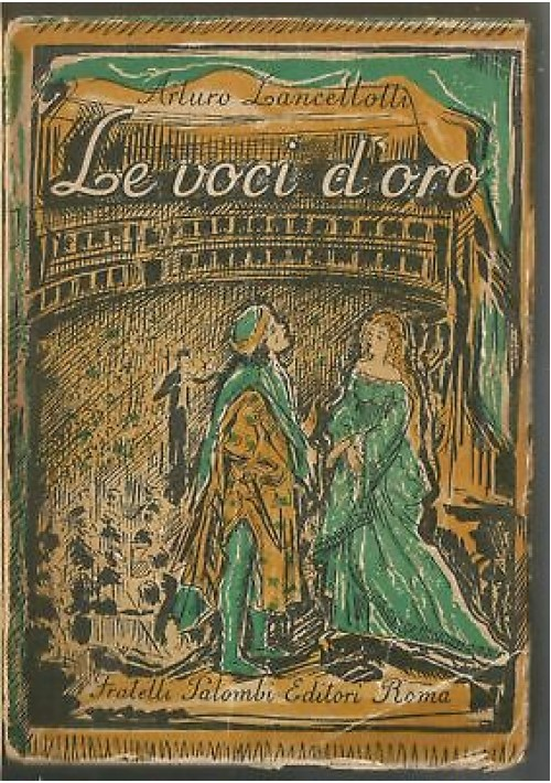 LE VOCI D'ORO di Arturo Lancellotti - Fratelli Palombi editore III edizione 1953