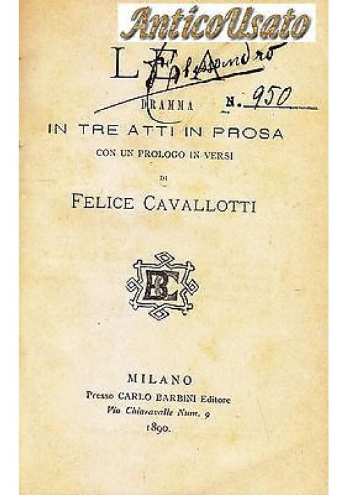 LEA DRAMMA IN TRE ATTI IN PROSA di Felice Cavallotti 1890 Carlo Barbini Editore