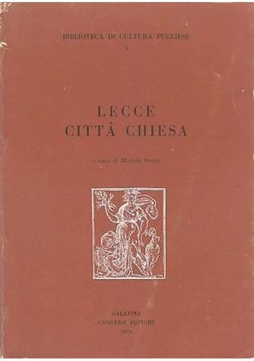 LECCE CITTA' CHIESA a cura di Michele Paone - 1974 Congedo