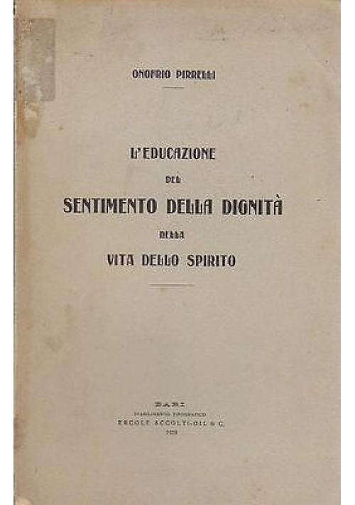 L'EDUCAZIONE DEL SENTIMENTO DELLA DIGNITA' DELLA VITA DELLO SPIRITO di Pirrelli