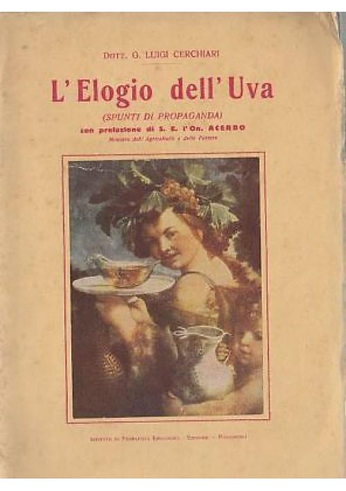 L'ELOGIO DELL'UVA Luigi Cerchiari (spunti di propaganda) I.P.E. editore 1931