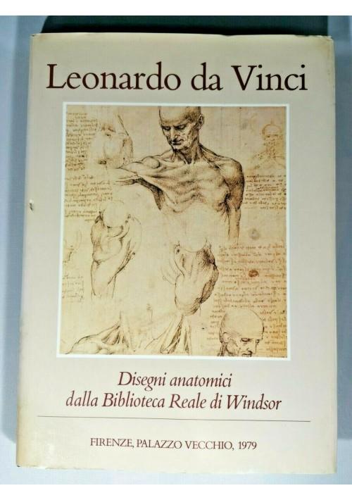 LEONARDO DA VINCI DISEGNI ANATOMICI DELLA BIBLIOTECA REALE DI WINDSOR libro 1979
