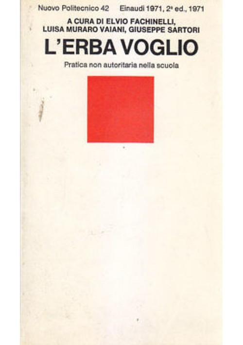L'ERBA VOGLIO Pratica non autoritaria nella scuola 1971 Einaudi II edizione