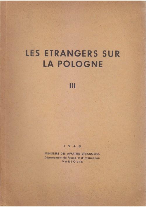 LES ETRANGERS SUR LA POLOGNE vol. III 1948 Ministere Des Affaires Etrangeres *