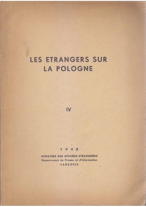 LES ETRANGERS SUR LA POLOGNE vol. IV 1948 Ministere Des Affaires Etrangeres *