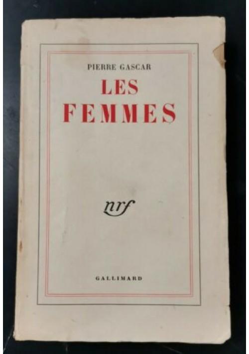 LES FEMMES di Pierre Gascar 1955 Gallimard libro romanzo in francese 9 edizione