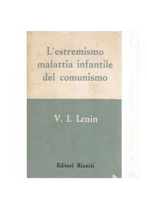 L ESTREMISMO MALATTIA INFANTILE DEL COMUNISMO di Lenin - Editori Riuniti 1963