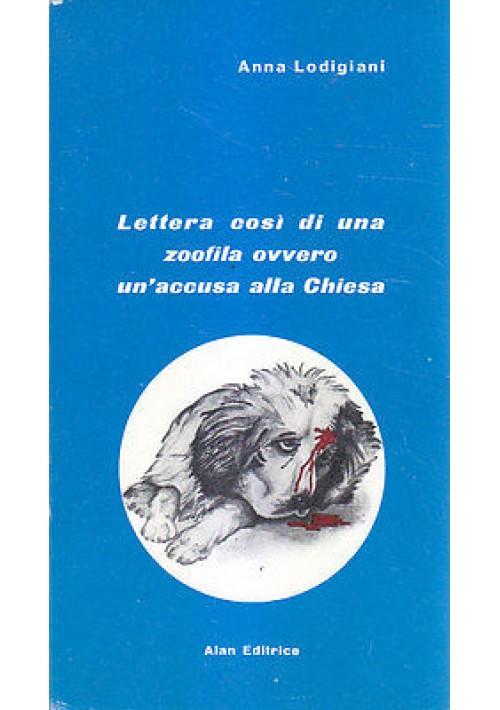 LETTERA COSÌ DI UNA ZOOFILA OVVERO UN ACCUSA ALLA CHIESA A. Lodigiani 1972 Alan