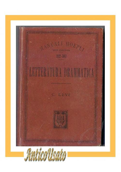 LETTERATURA DRAMMATICA di Cesare Levi 1900 Hoepli manuale libro antico