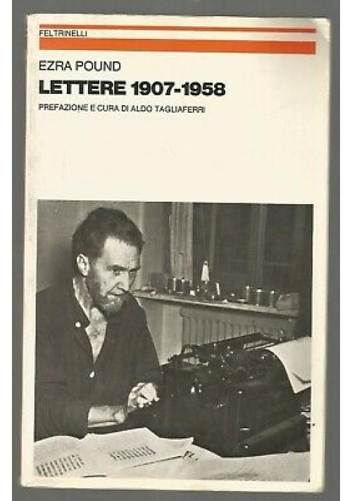 LETTERE 1907 1958 di Ezra Pound - Feltrinelli I edizione aprile 1980