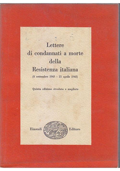 LETTERE DI CONDANNATI A MORTE DELLA RESISTENZA ITALIANA 1954 Einaudi libro usato