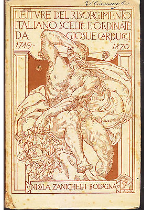 LETTURE DEL RISORGIMENTO ITALIANO scelte da Giosuè Carducci 1915 Zanichelli