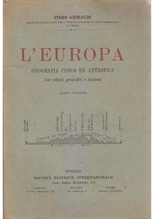 L'EUROPA GEOGRAFIA FISICA E ANTROPICA di Piero Gribaudi  illustrato *