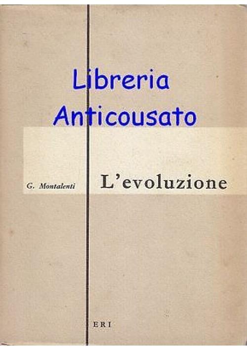 L EVOLUZIONE di Giuseppe Montalenti  Edizioni Radio Italiana 1958 - ERI
