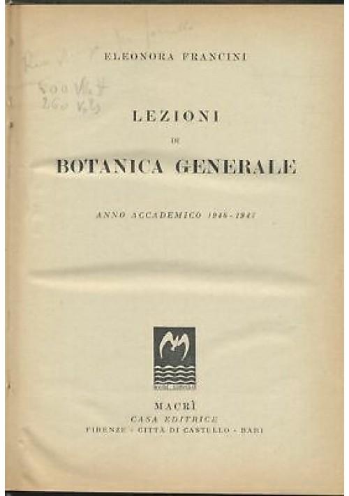 LEZIONI BOTANICA GENERALE e SISTEMATICA 2 vol in 1 Francini Messeri 1947 Macrì