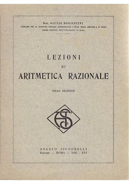 LEZIONI DI ARITMETICA RAZIONALE di Giulio Bisconcini 1938 Angelo Signorelli